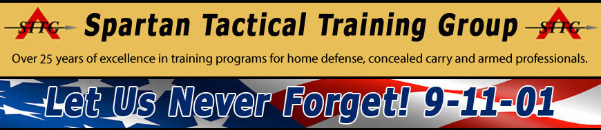 Spartan Tactical Training Group Over 15 years of excellence in training services provided to law enforcement, military, armed professionals and civilians.